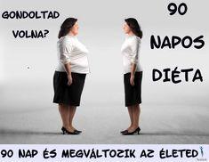 90 napos diéta Még ma tedd meg a szükséges lépéseket! #90naposdieta | Étrend, Diéta, Fogyás