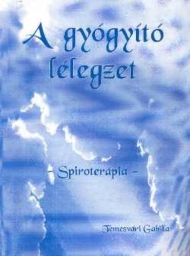 A gyógyító lélegzet · Temesvári Gabilla · Könyv · Moly